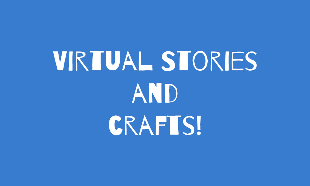 Virtual Stories and Crafts